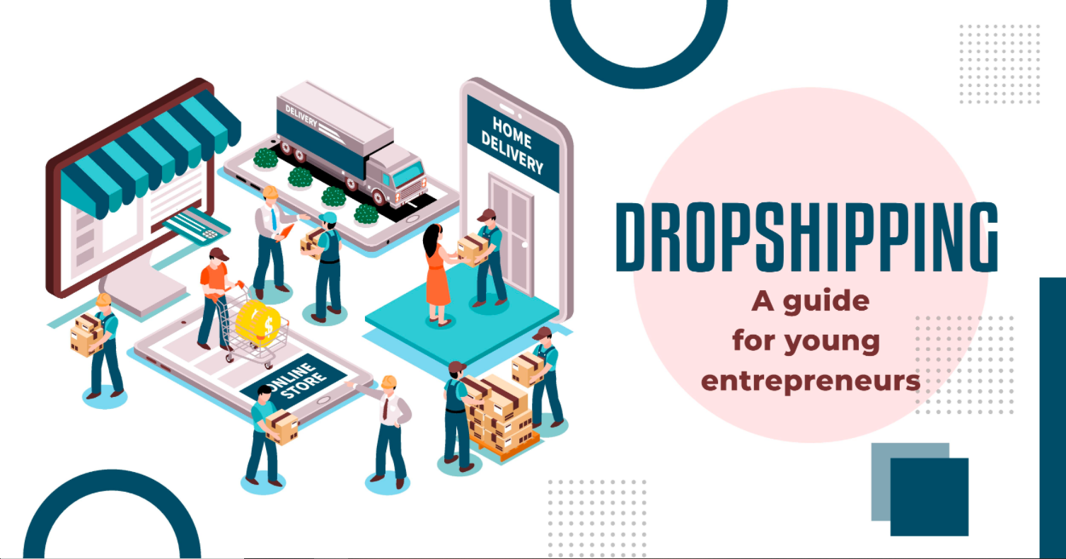 Dropshipping: A guide for young entrepreneurs