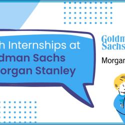 Tech Internships at Goldman Sachs and Morgan Stanley