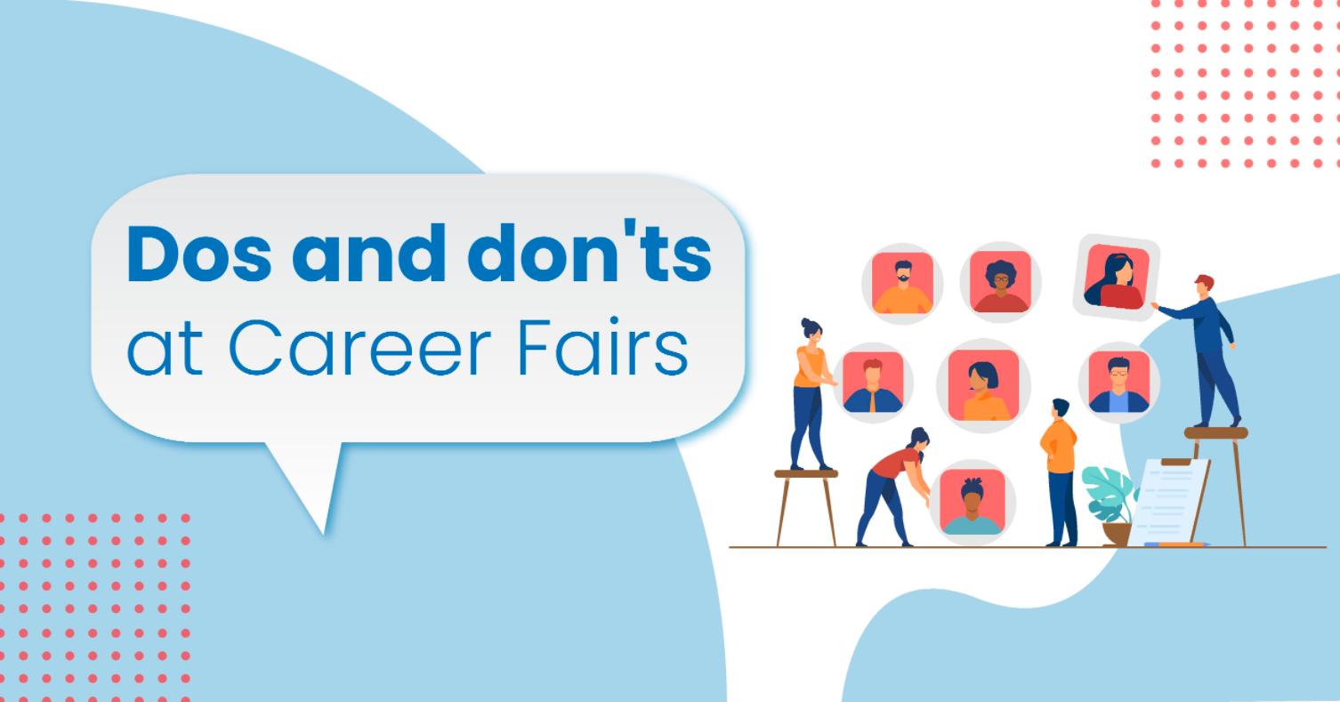 Dos and don'ts at career fairs