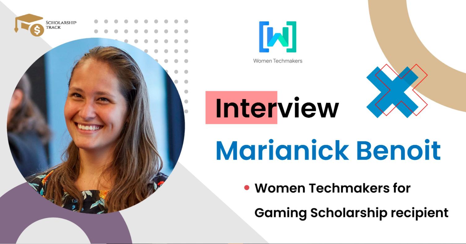 Interview with Women Techmakers for Gaming Scholarship recipient Marianick Benoit