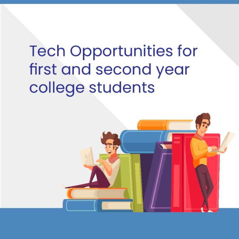 Tech Opportunities for first and second year college students