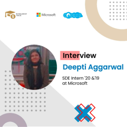 Interview with Microsoft SDE Intern Deepti Aggarwal