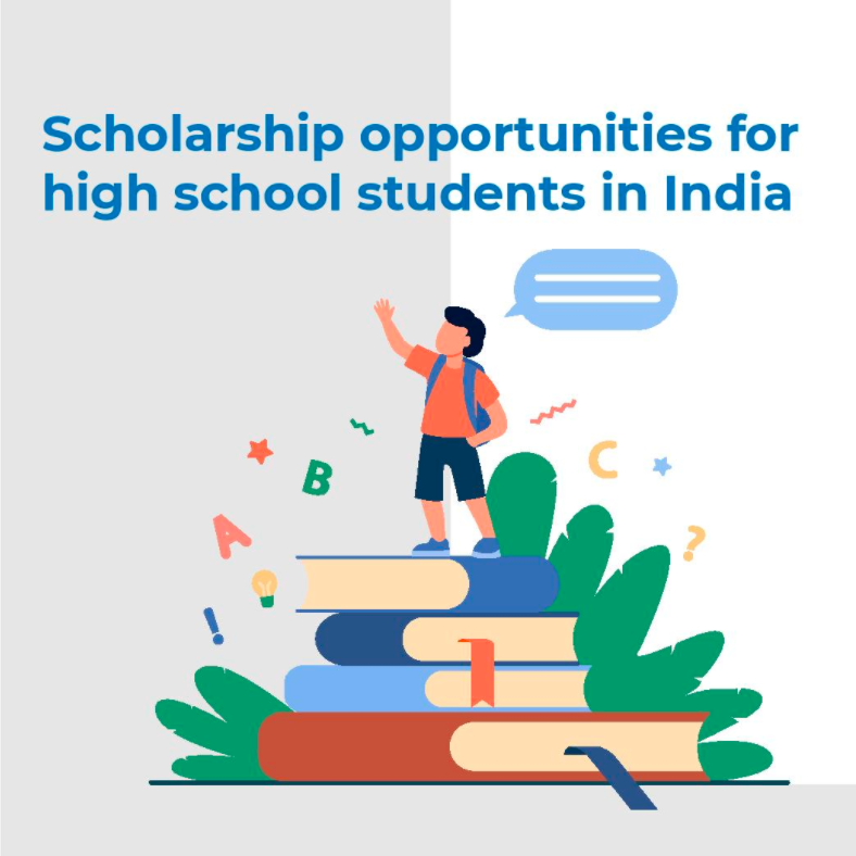 Scholarships opportunities for high school students in India