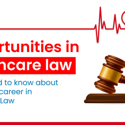 All you need to know about pursuing a career in Healthcare Law
