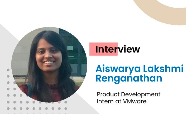 Interview with VMware Product Intern Aishwarya Lakshmi Renganathan