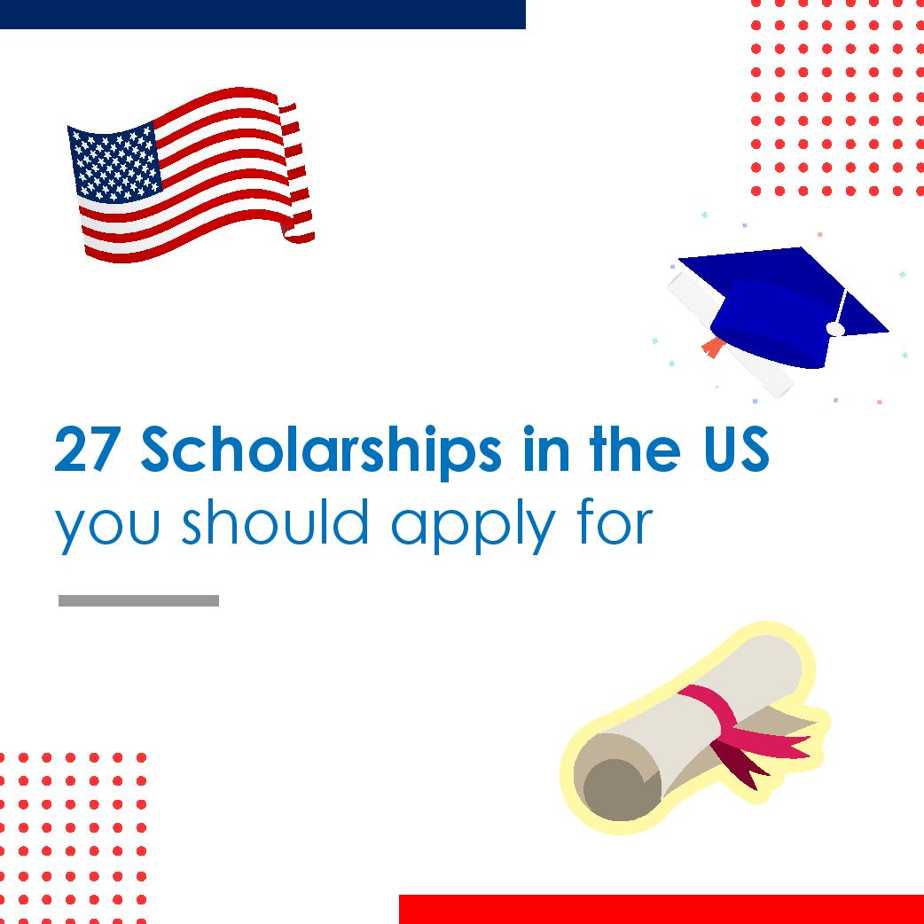 27 Scholarships in the US you should apply for
