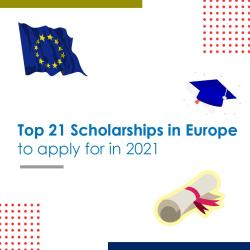 Top 21 Scholarships in Europe to apply for in 2021