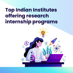 Top Indian Institutes offering research internship programs