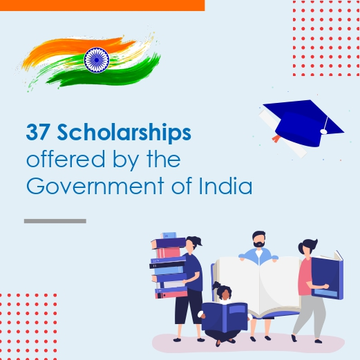 37 Scholarships offered by the Government of India