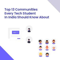Top 13 communities every tech student in India should know about