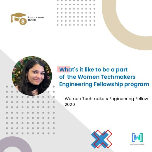 What it's like to be a Women Techmakers Engineering Fellow
