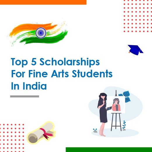 Top 5 Scholarships for Fine Arts students in India