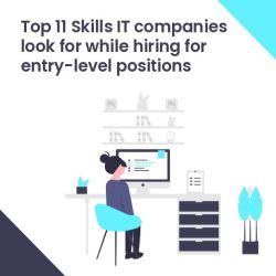 Top 11 skills IT companies look for while hiring for entry-level positions
