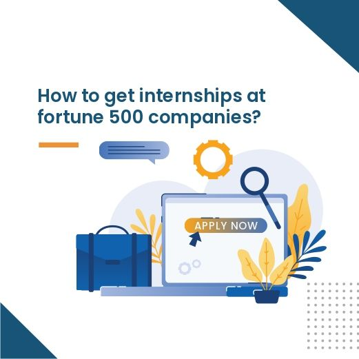 How to get internships at fortune 500 companies
