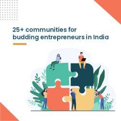 25+ communities for budding entrepreneurs in India